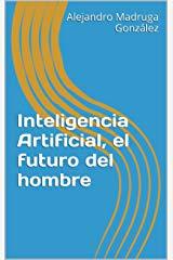 IA - futuro del hombre